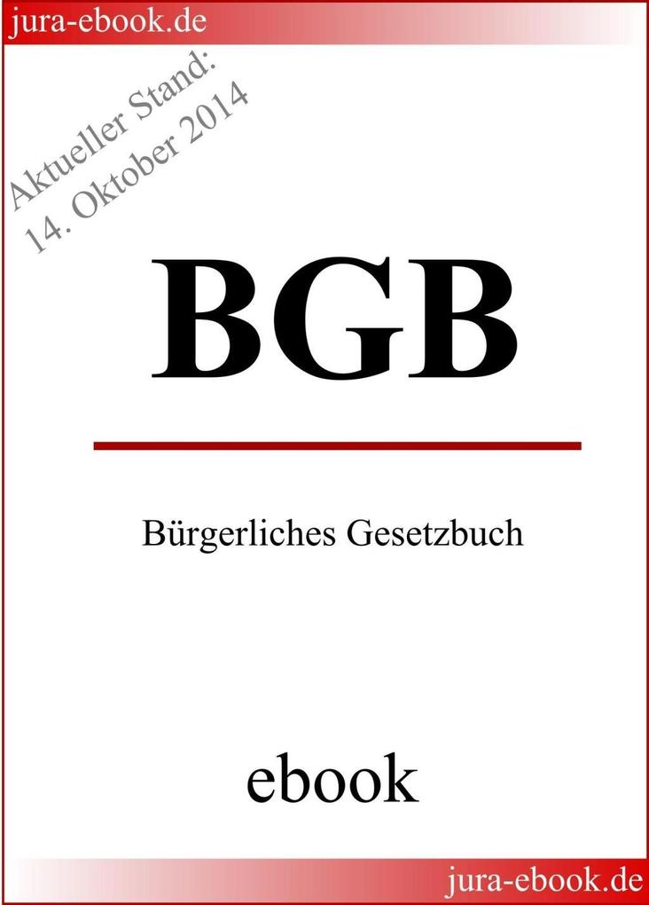 BGB - Bürgerliches Gesetzbuch - Aktueller Stand: 14. Oktober 2014 als eBook epub