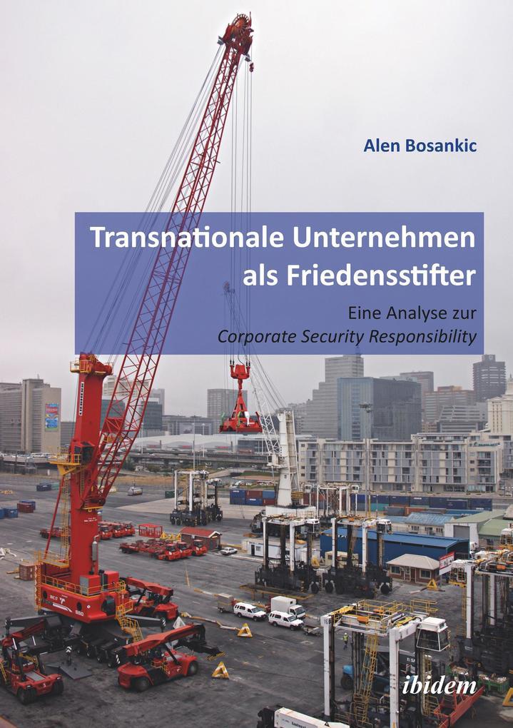 Transnationale Unternehmen als Friedensstifter: Eine Analyse zur Coporate Security Responsibility als eBook epub