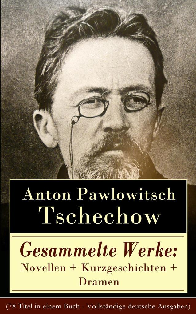 Gesammelte Werke: Novellen + Kurzgeschichten + Dramen als eBook epub