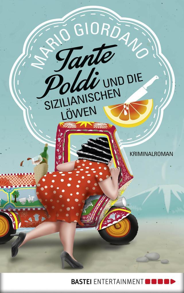 Tante Poldi und die sizilianischen Löwen als eBook