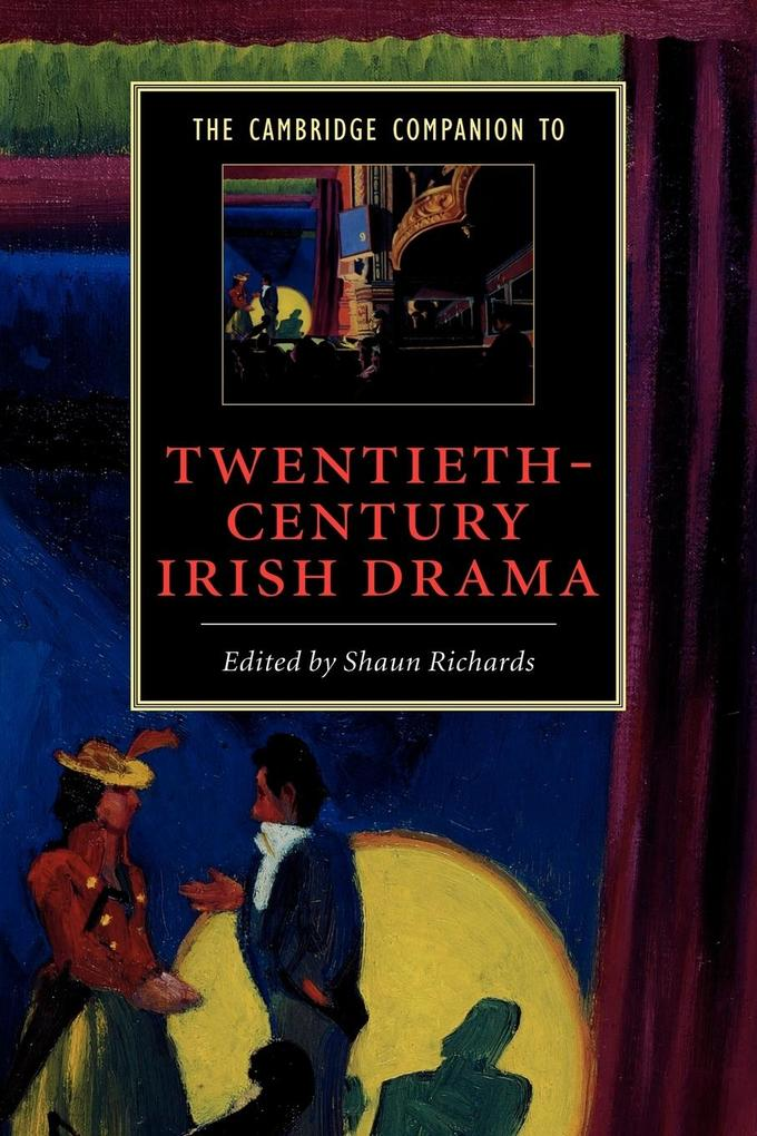 The Cambridge Companion to Twentieth-Century Irish Drama als Buch (kartoniert)