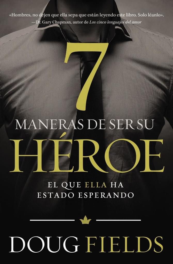 Siete maneras de ser su héroe als eBook epub