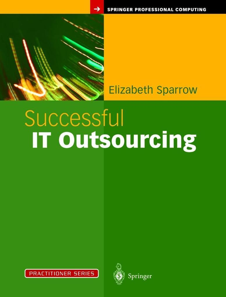 Successful IT Outsourcing: From Choosing a Provider to Managing the Project als Buch (gebunden)