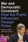 War and Democratic Constraint: How the Public Influences Foreign Policy