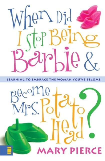 When Did I Stop Being Barbie and Become Mrs. Potato Head? als Taschenbuch