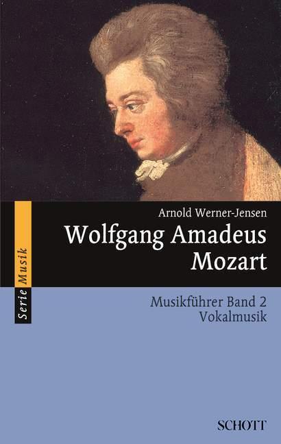 Wolfgang Amadeus Mozart. Musikführer - Band 2: Vokalmusik. Band 2. als Buch (kartoniert)