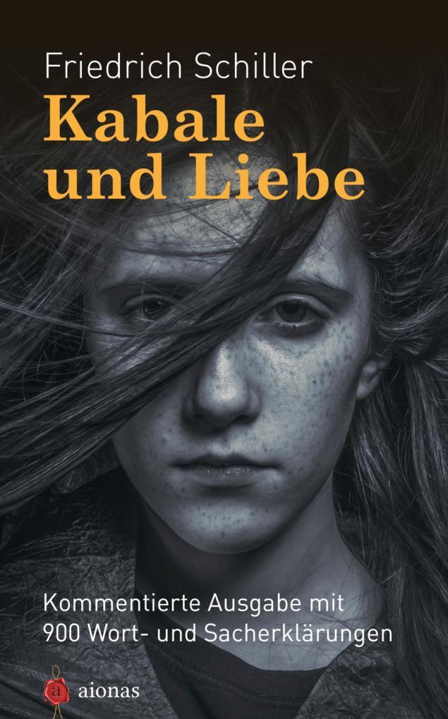 Kabale und Liebe. Friedrich Schiller. Kommentierte Textausgabe als eBook epub