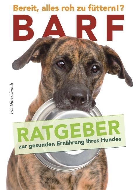 BARF - Bereit, alles roh zu füttern!? als Buch