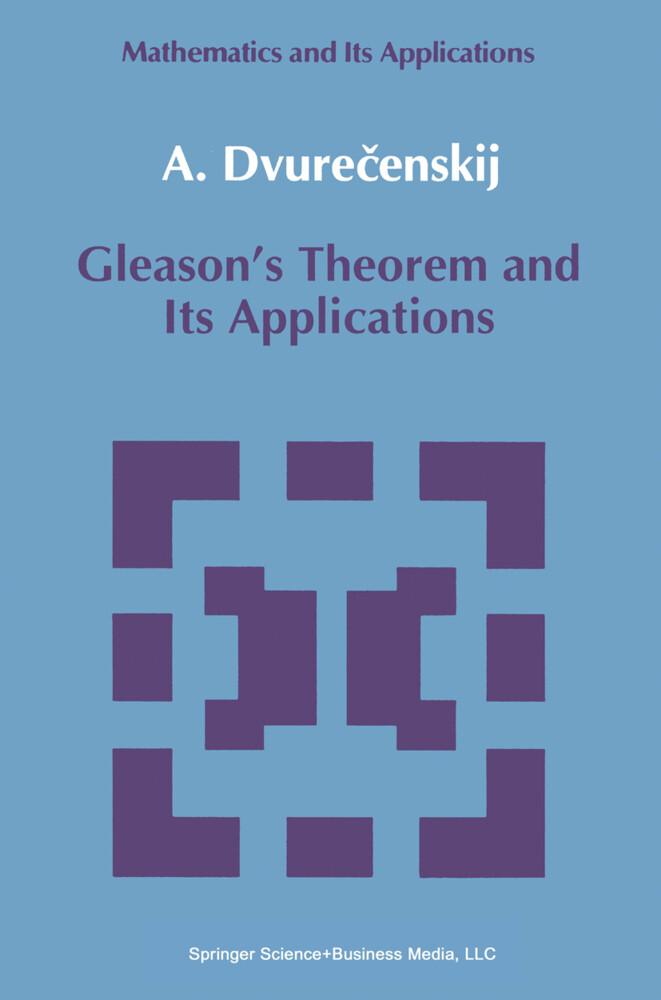 Gleason's Theorem and Its Applications als Buch (gebunden)