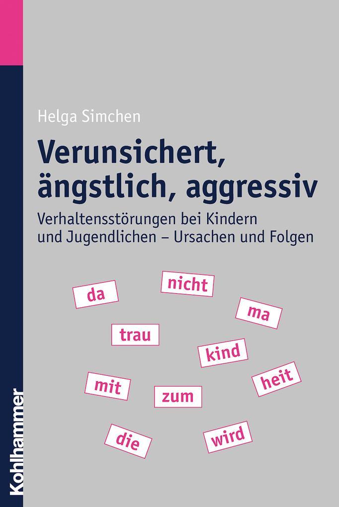 Verunsichert, ängstlich, aggressiv als eBook epub