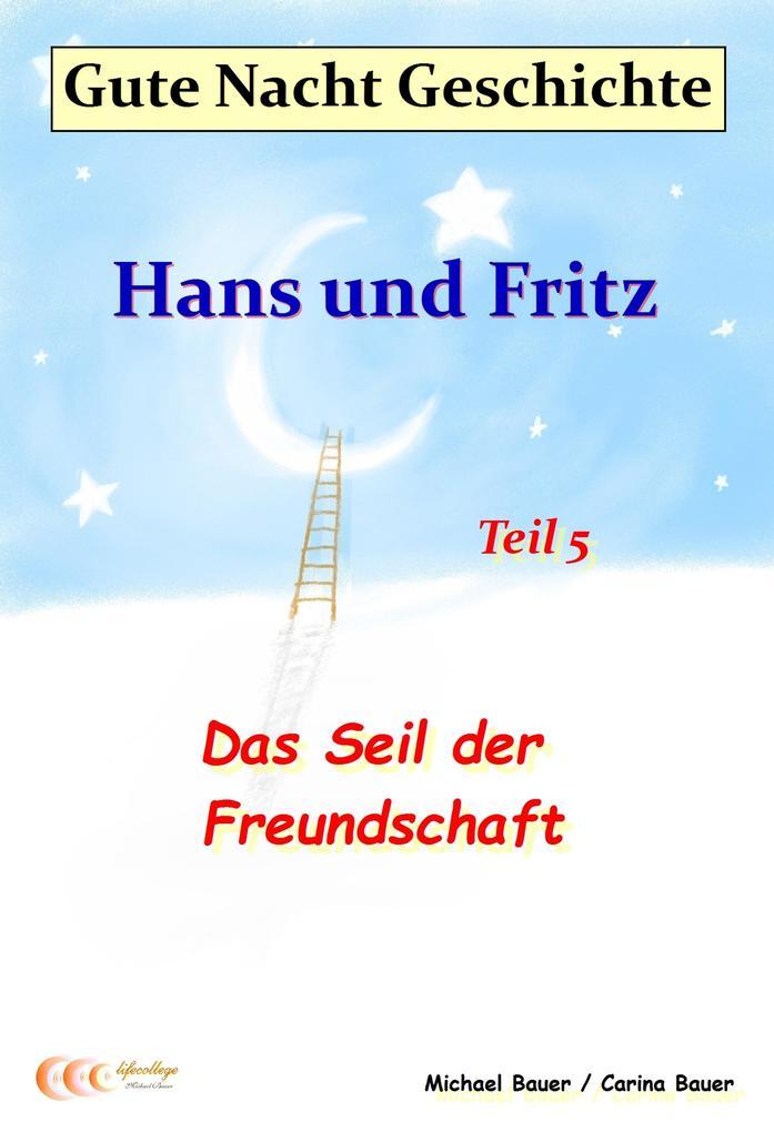 Gute-Nacht-Geschichte: Hans und Fritz - Das Seil der Freundschaft als eBook epub