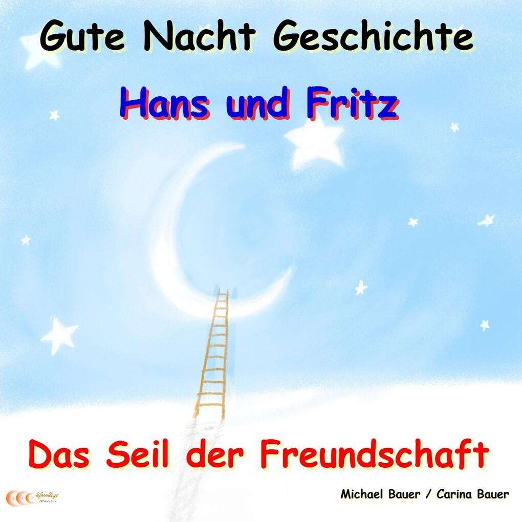 Gute-Nacht-Geschichte: Hans und Fritz - Das Seil der Freundschaft als Hörbuch Download