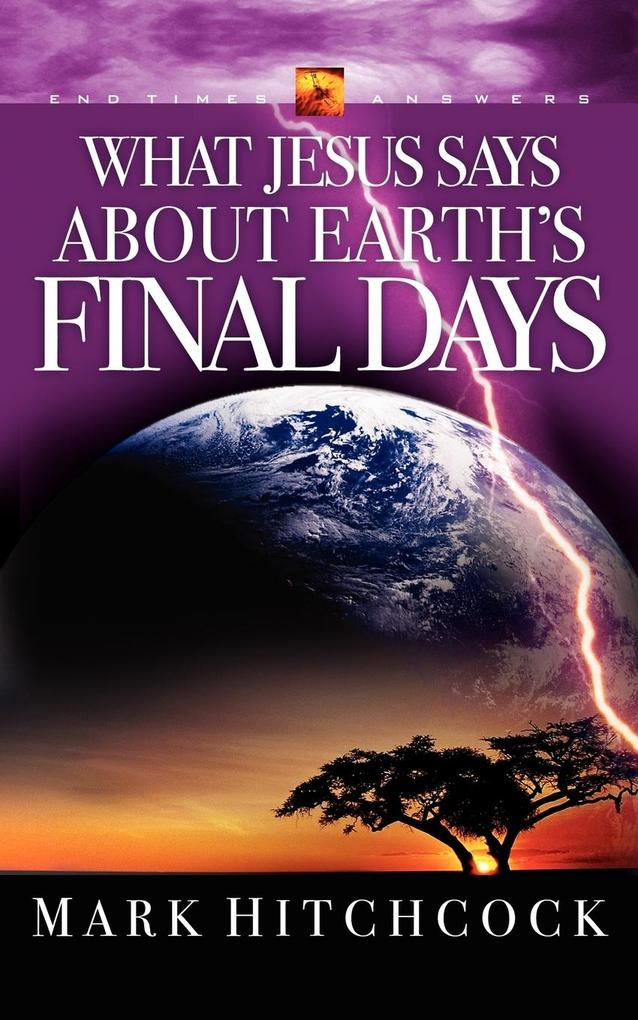 What Jesus Says about Earth's Final Days als Taschenbuch