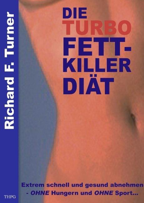 Die Turbo Fettkiller Diät als Buch (kartoniert)