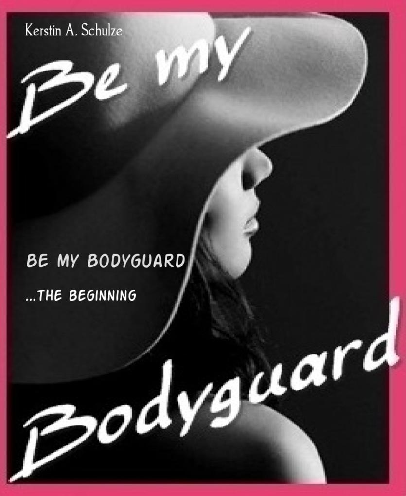 Be my Bodyguard als eBook epub