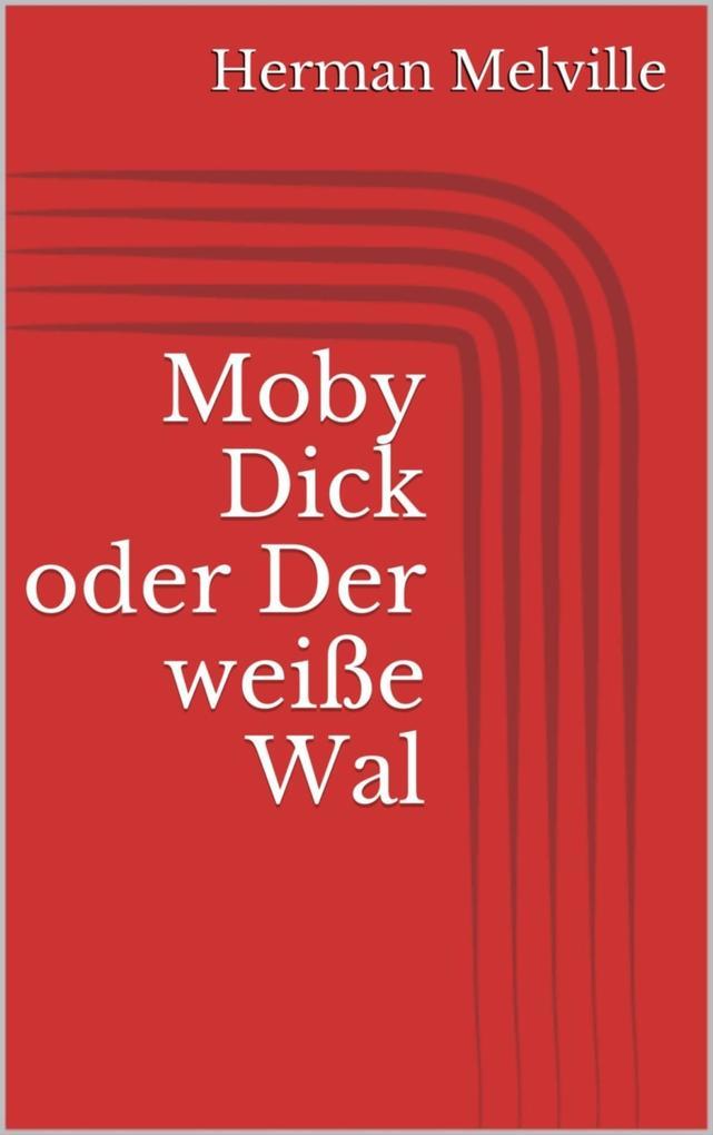 Moby Dick oder Der weiße Wal als eBook