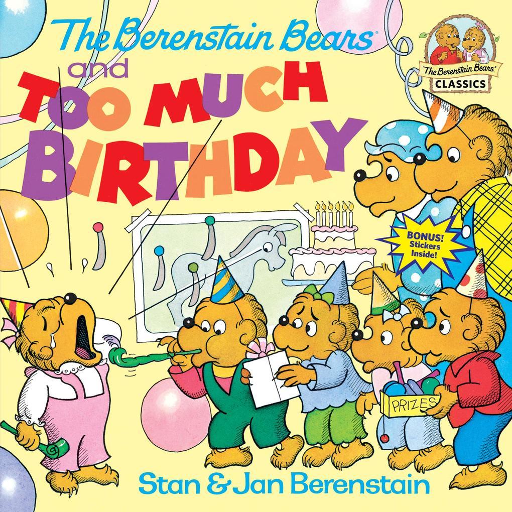 The Berenstain Bears and Too Much Birthday als Taschenbuch