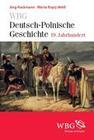 WBG Deutsch-Polnische Geschichte - 19. Jahrhundert