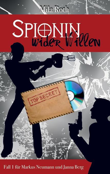 Spionin wider Willen als Buch