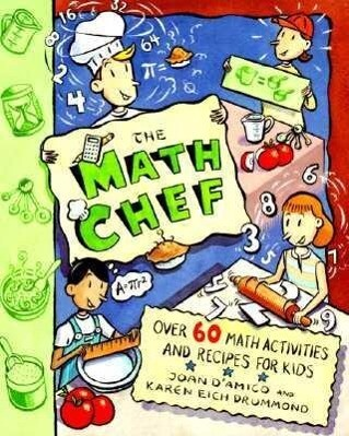 The Math Chef: Over 60 Math Activities and Recipes for Kids als Taschenbuch