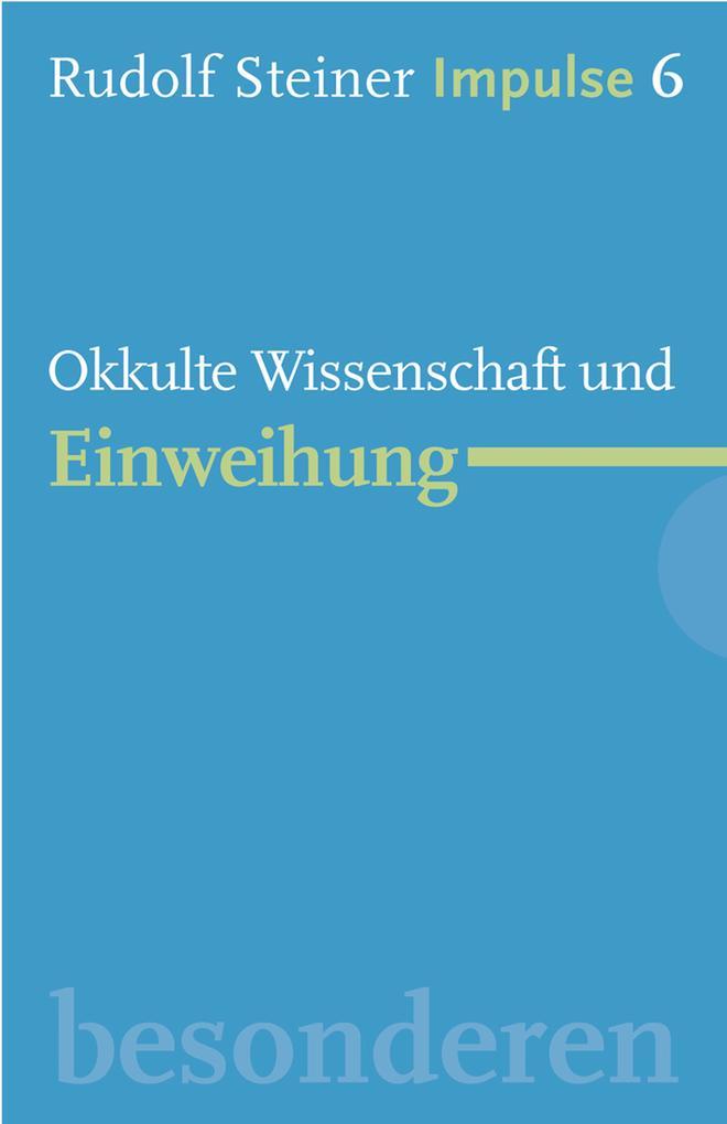 Okkulte Wissenschaft und Einweihung als eBook epub