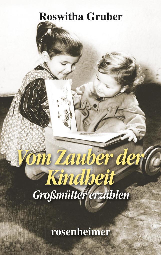 Vom Zauber der Kindheit - Großmütter erzählen als eBook epub