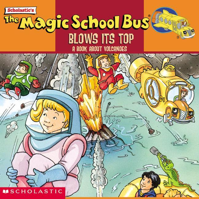 The Magic School Bus Blows Its Top: A Book about Volcanoes als Taschenbuch