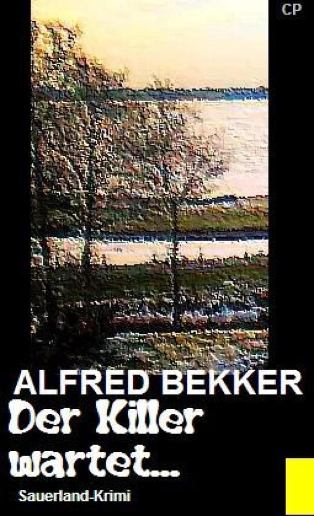 Alfred Bekker Sauerland-Krimi - Der Killer wartet... als eBook epub