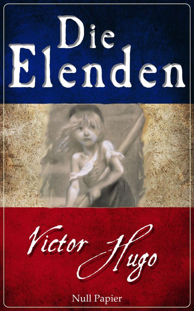Die Elenden - Les Misérables als eBook epub