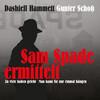 Dashiell Hammett - Sam Spade ermittelt