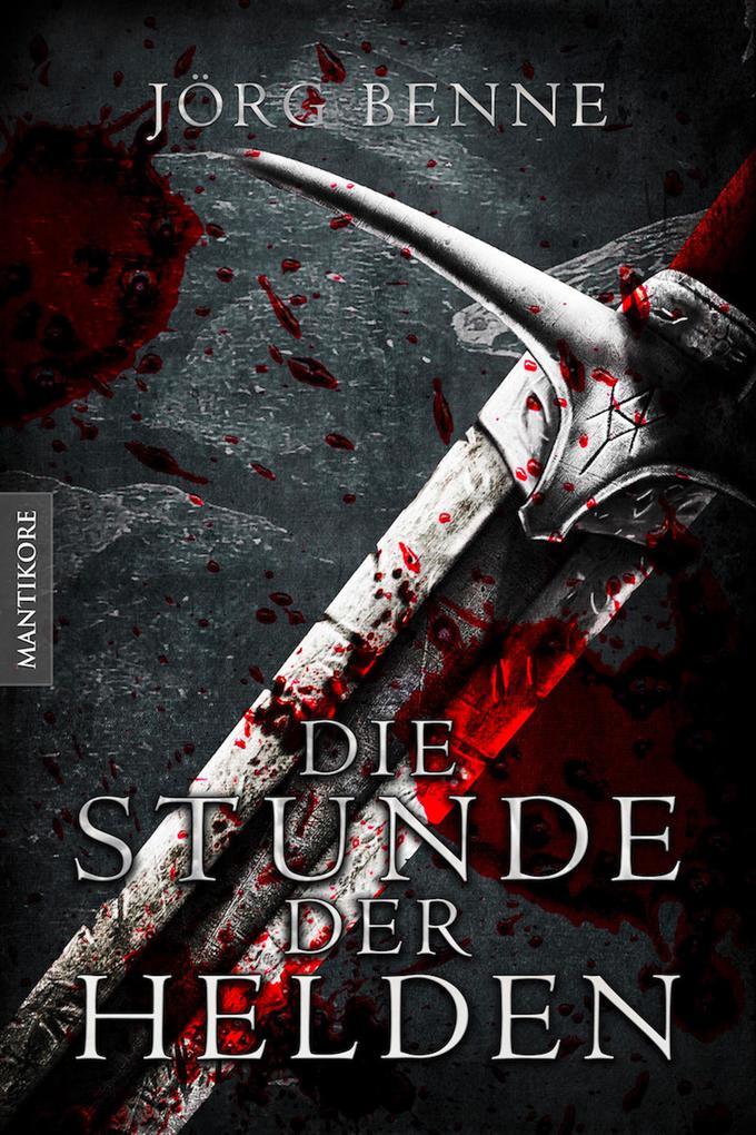 Die Stunde der Helden (Fantasy Roman) als eBook epub