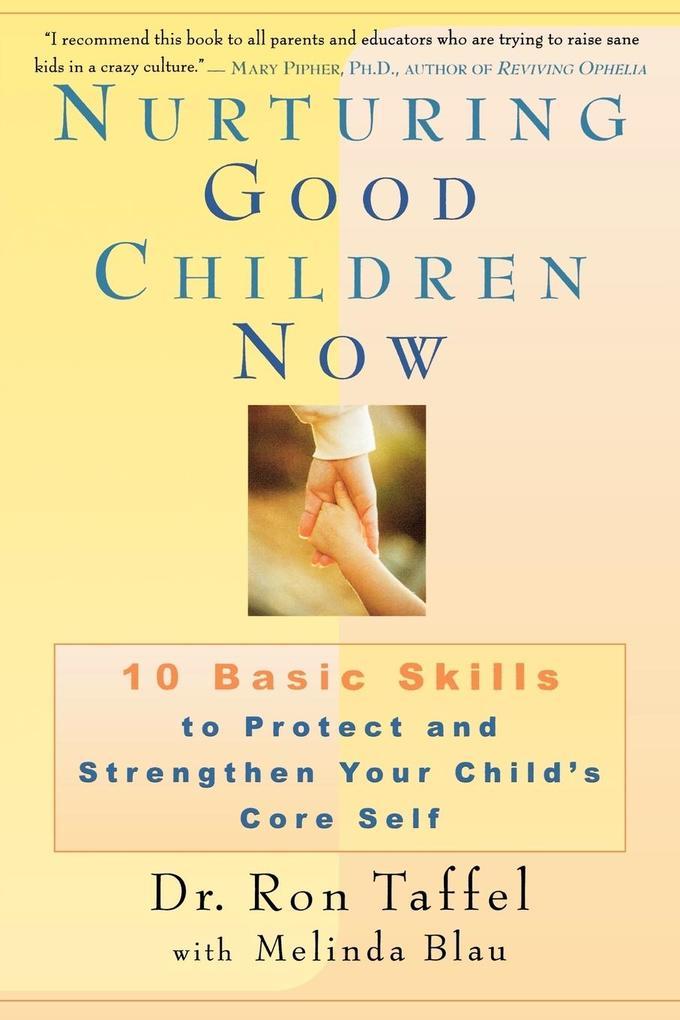 Nurturing Good Children Now als Taschenbuch