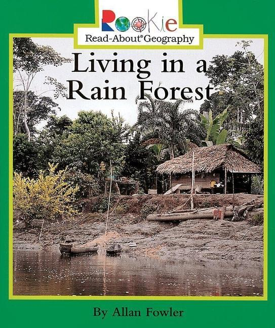 Living in a Rain Forest (Rookie Read-About Geography: Peoples and Places) als Taschenbuch
