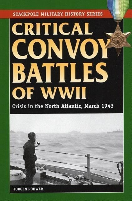 Critical Convoy Battles of WWII: Crisis in the North Atlantic, March 1943 als Taschenbuch
