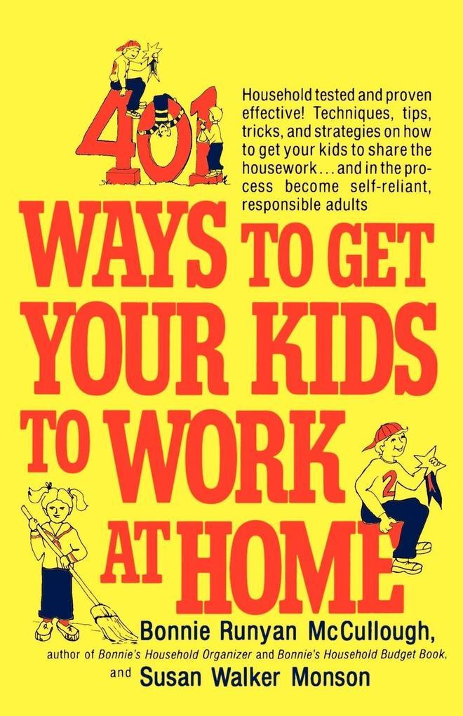 401 Ways to Get Your Kids to Work at Home als Taschenbuch