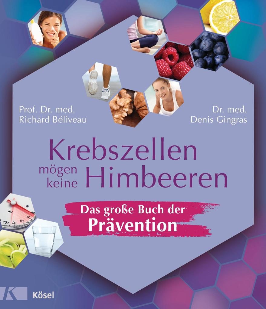Krebszellen mögen keine Himbeeren - Das große Buch der Prävention als eBook epub