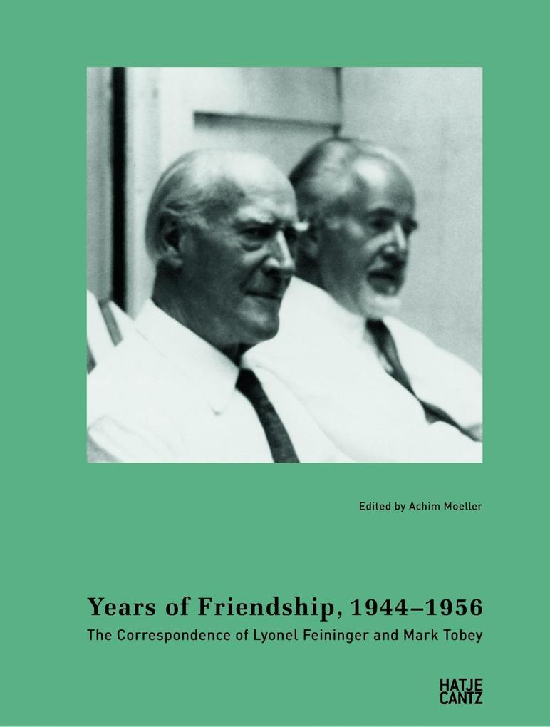 Years of Friendship, 1944-1956: The Correspondence of Lyonel Feininger and Mark Tobey als eBook epub