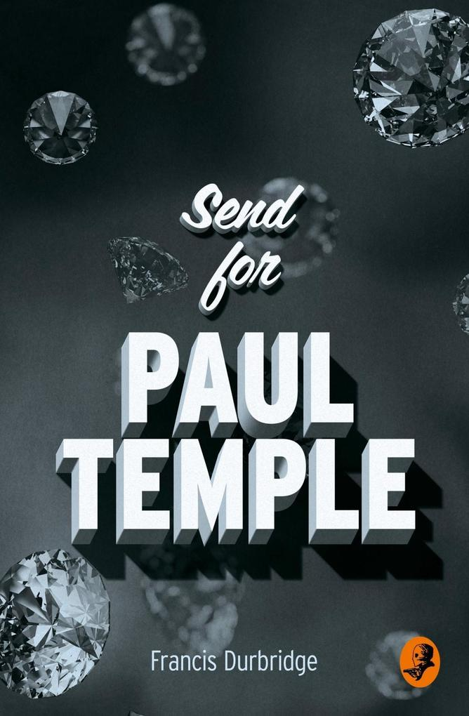 Send for Paul Temple (A Paul Temple Mystery) als eBook epub