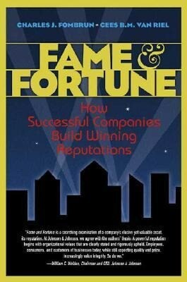 Fame and Fortune: How Successful Companies Build Winning Reputations als Buch (gebunden)