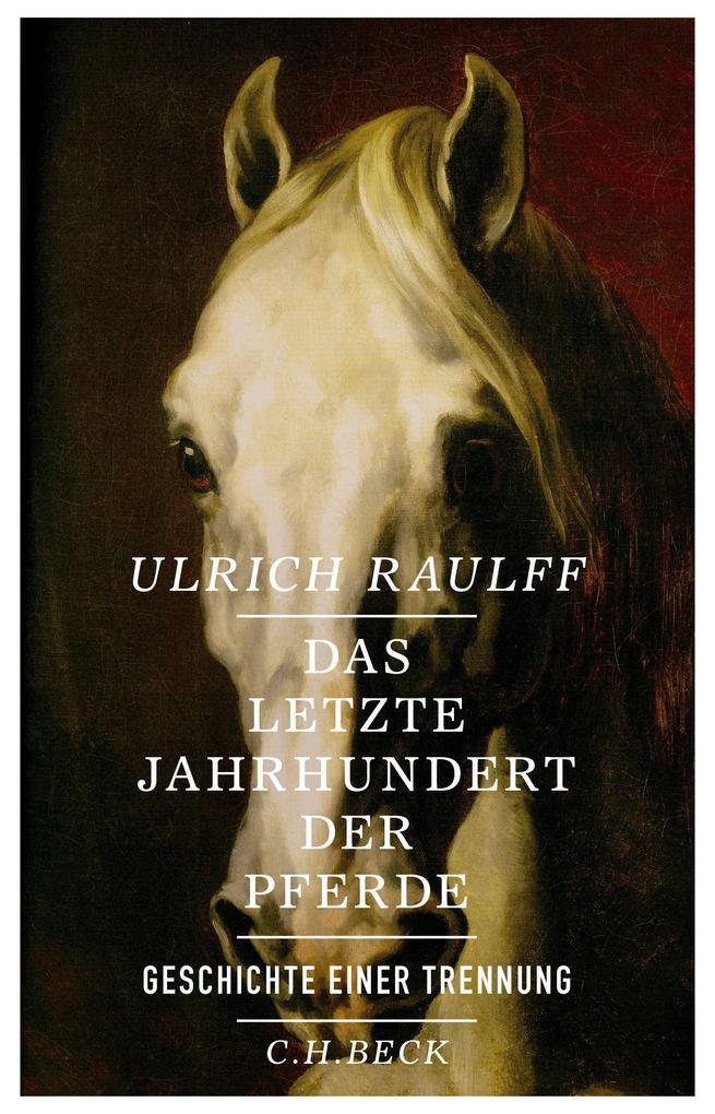 Das letzte Jahrhundert der Pferde als Buch (gebunden)