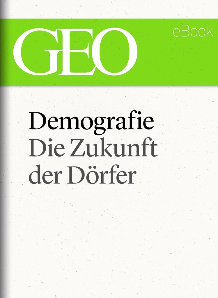 Demografie: Die Zukunft der Dörfer (GEO eBook Single) als eBook epub