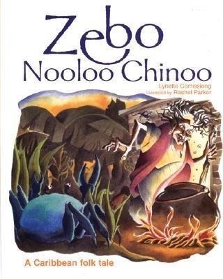 Zebo Nooloo Chinoo: A Caribbean Folk Tale als Buch (gebunden)