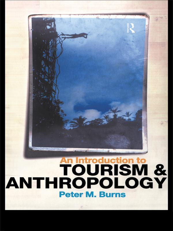An Introduction to Tourism and Anthropology als eBook epub