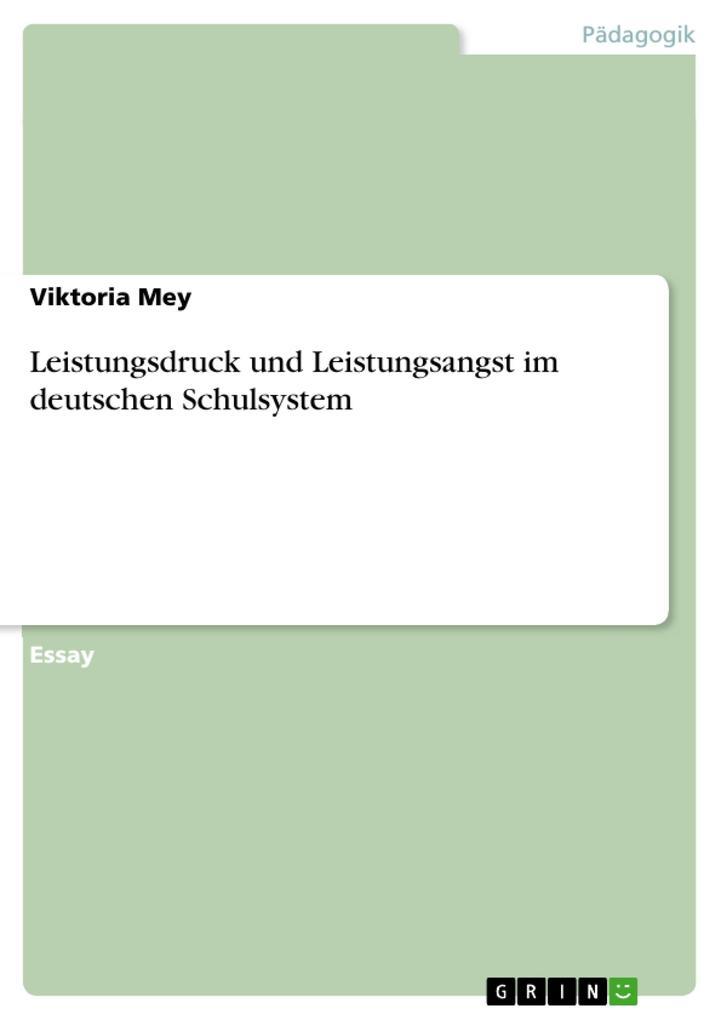Leistungsdruck und Leistungsangst im deutschen Schulsystem als eBook pdf