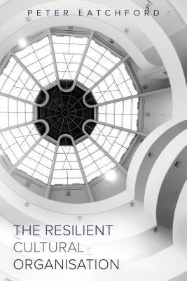 The Resilient Cultural Organisation als eBook epub