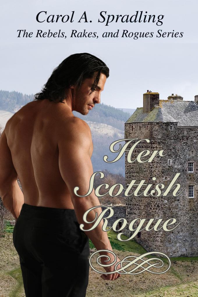 Her Scottish Rogue (The Rebels, Rakes, and Rogues Series) als eBook epub