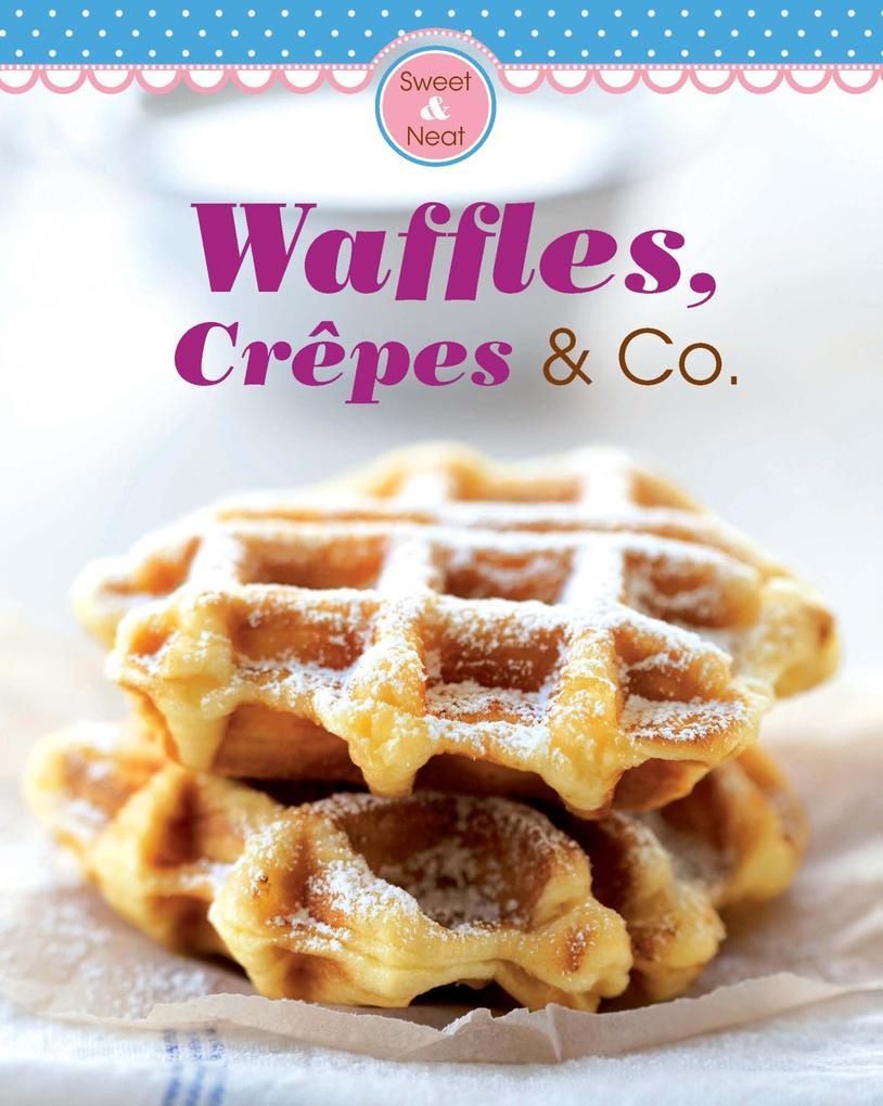 Waffles, Crêpes & Co. als eBook epub