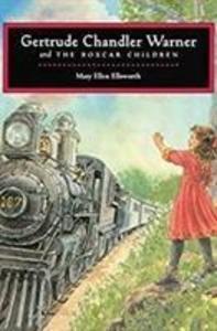 Gertrude Chandler Warner and The Boxcar Children als Buch (gebunden)