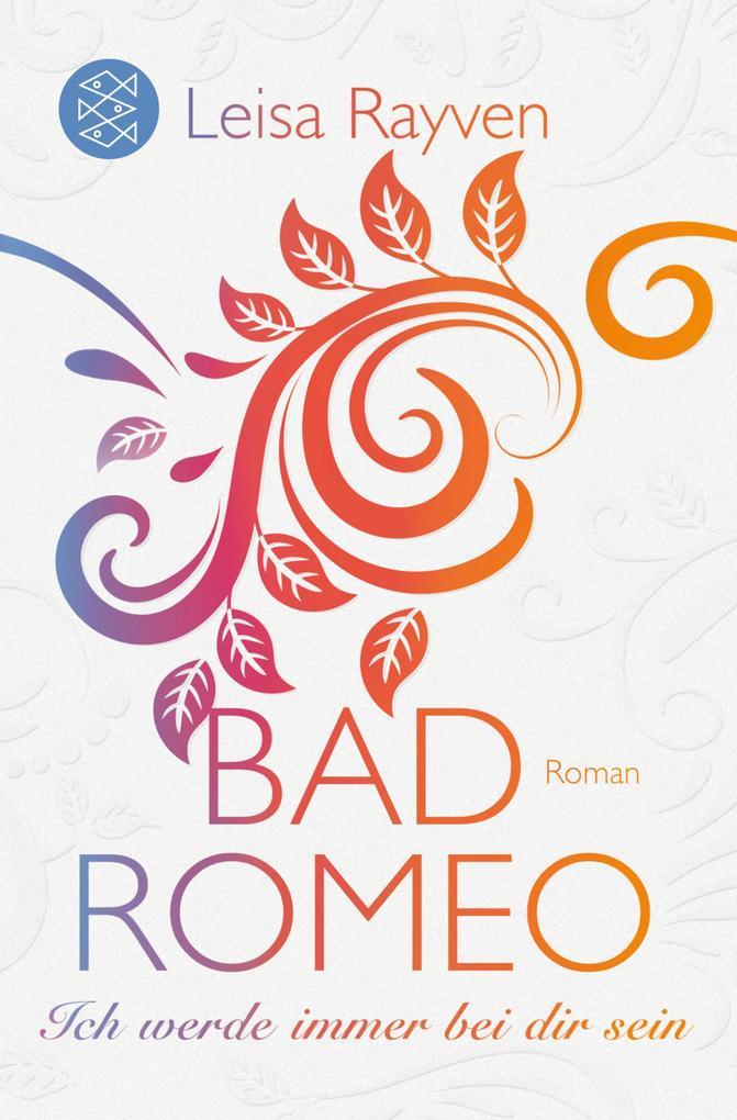 Bad Romeo & Broken Juliet 02 - Ich werde immer bei dir sein als eBook epub