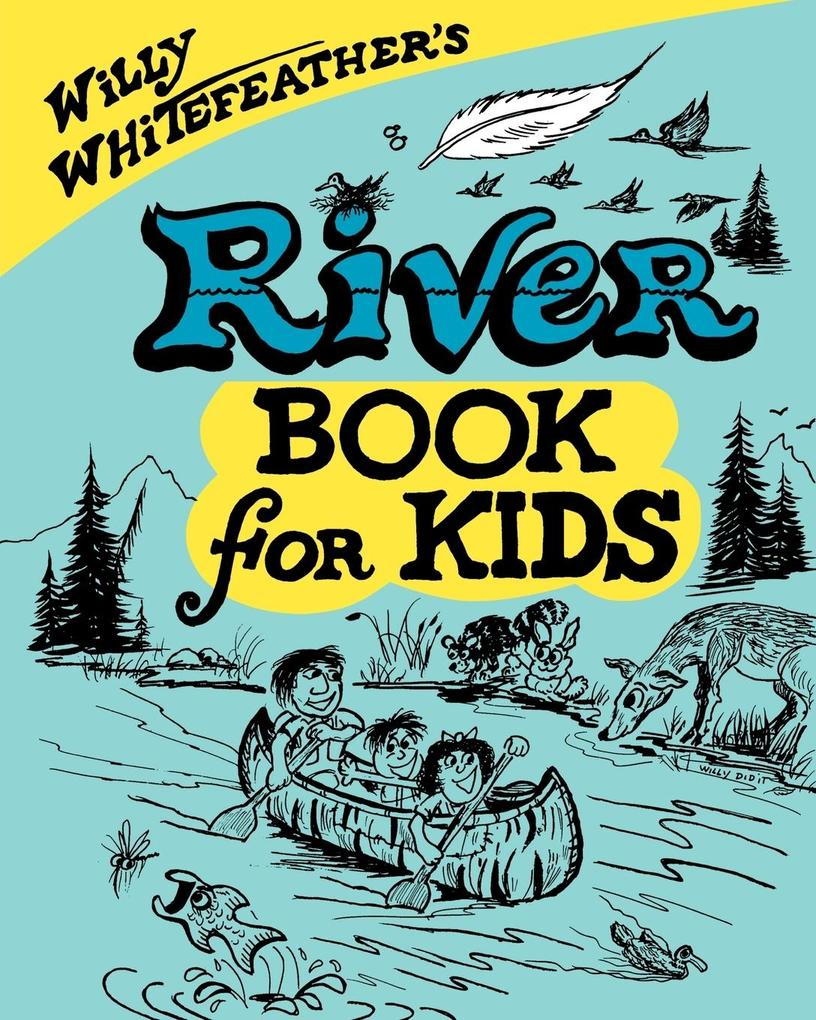 Willy Whitefeather's River Book for Kids als Taschenbuch